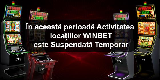 Activitatea locatiilor WinBet este suspendata temporar